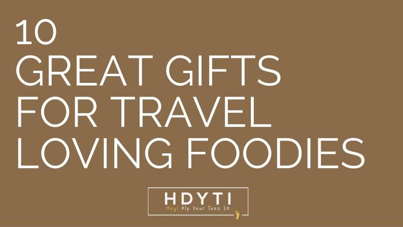 Travel Loving Foodies Gifts | HDYTI