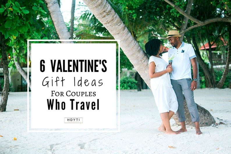 6 Valentine S Day Gift Ideas For Couples Who Travel Hdyti