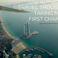 Travel Thoughts: Taking more FIRST chances