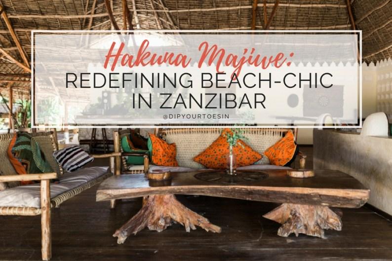 Hakuna Majiwe: Redefining Beach-Chic in Zanzibar | @dipyourtoesin