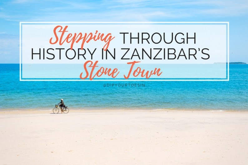 Stepping through history in Stone Town, Zanzibar, Tanzania