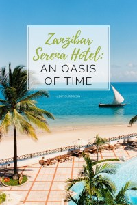Zanzibar Serena Hotel An Oasis of Time