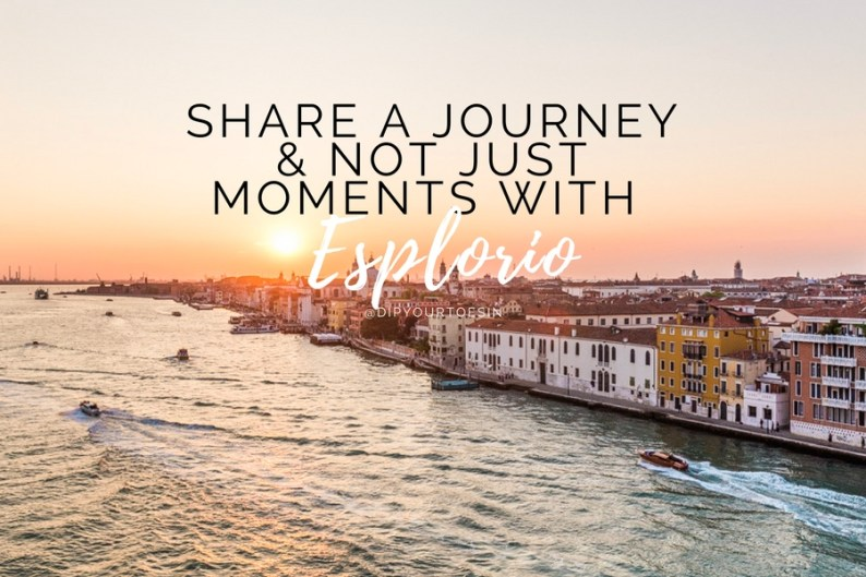 Share a Journey and Not Just Moments with Esplorio | via @dipyourtoesin
