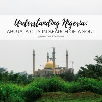 Understanding Nigeria: Abuja, A City in Search of A Soul