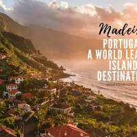 Madeira, Portugal: A World Leading Island Destination