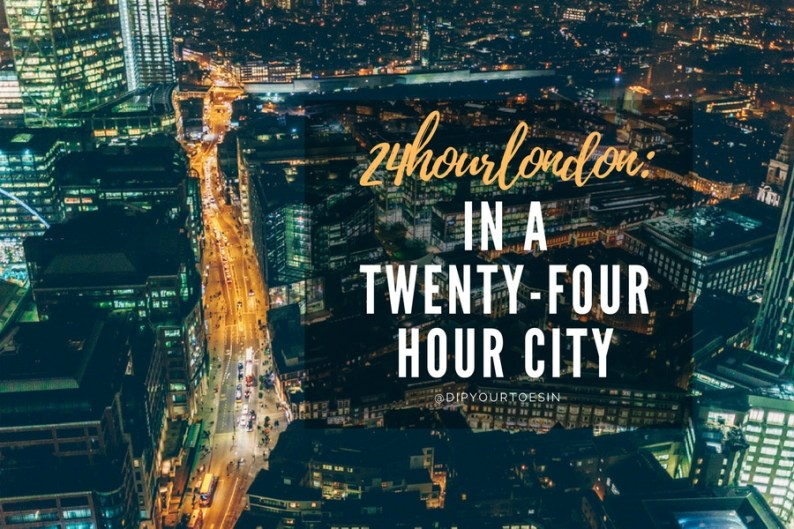 24hourlondon in a twenty-four hour city