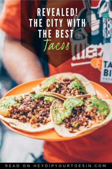 The City with the World's Best Tacos