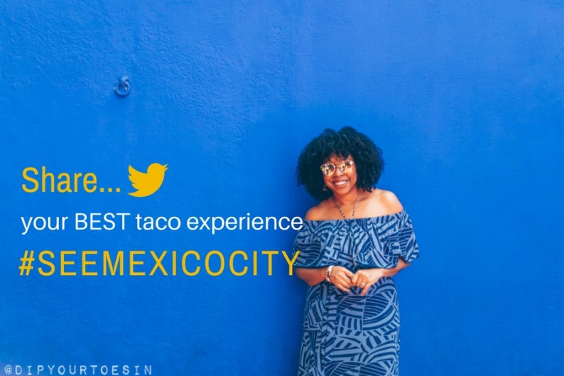 #SeeMexicoCity The City with the World's Best Tacos