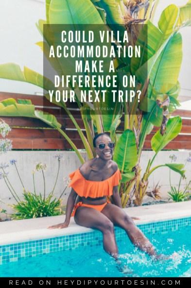 Contemplating villa accommodation?