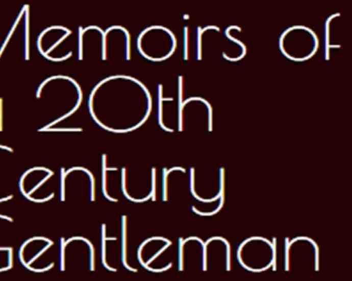 Memoirs of a 20th Century Gentleman by James B. Hansom