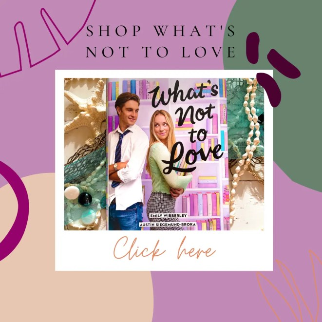 Shop What's Not to Love by Emily Wibberley