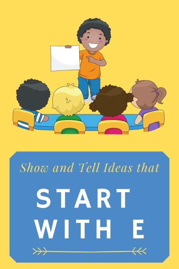 Pinterest pin describing show and tell items that start with E