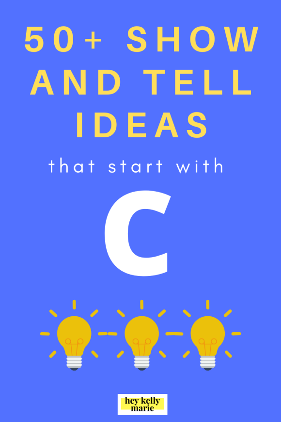 pinterest pin describing more than 50 show and tell ideas that start with letter C