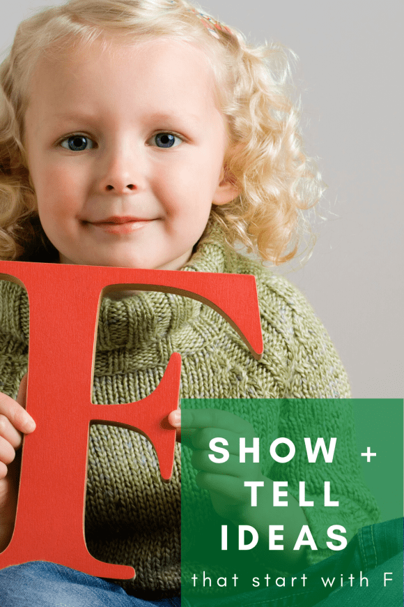 pinterest pin describing show and tell ideas that start with F