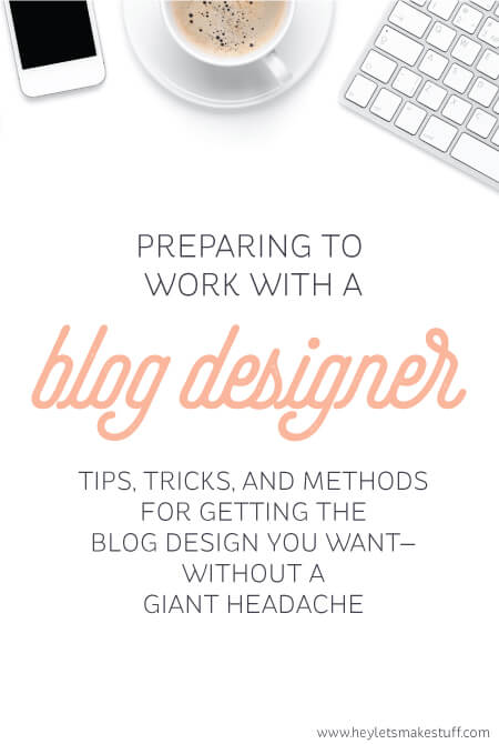 Hiring someone to redesign your blog? Here are ways to help save yourself the headaches that can come when you're not prepared to work with a graphic designer.