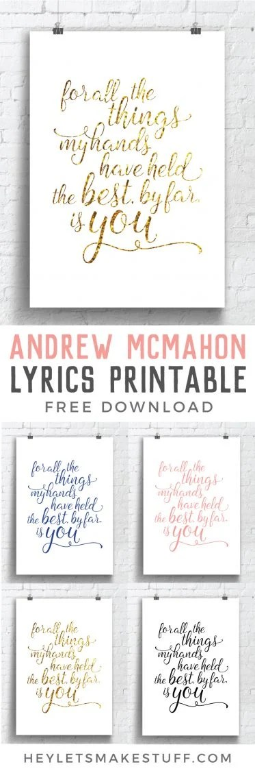 Free printable for your nursery with the Andrew McMahon in the Wilderness lyrics: for all the things my hands have held, the best, by far, is you pin image