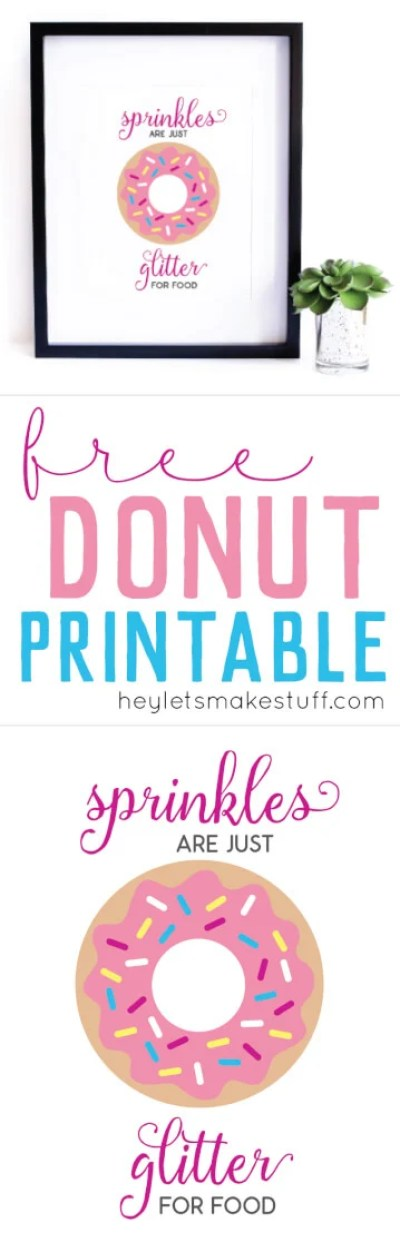 Everyone that loves donuts knows that sprinkles are just glitter for food! Get this cute free printable for your kitchen or nursery!