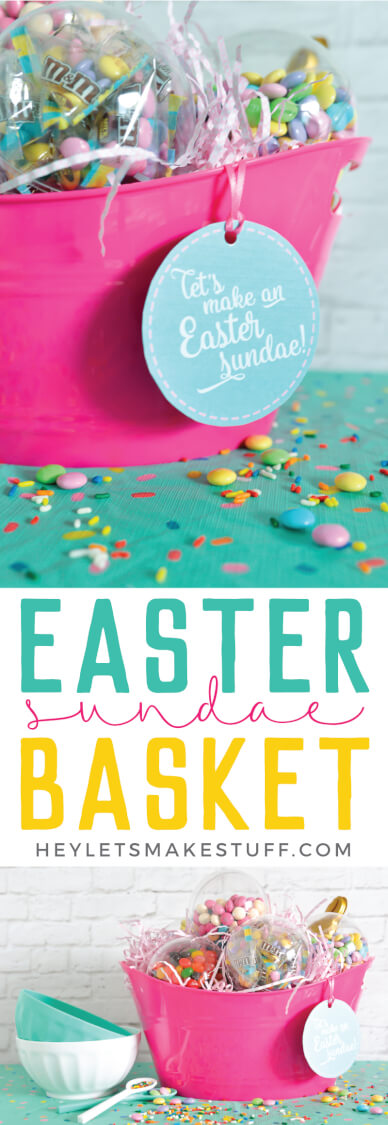 This Easter Sundae Easter Basket is filled with everything you need to make the ultimate ice cream sundae! #ad via @heyletsmakestuf