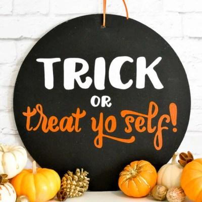 Trick Or Treat Yo Self Sign
