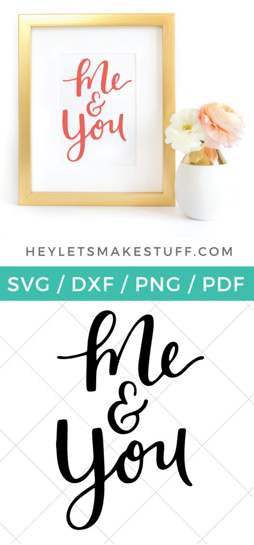Download this sweet Me & You SVG! You'll love it for Valentine's Day projects, wedding decor, nursery artwork, and so much more! The perfect Valentine's Day printable.