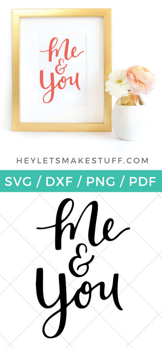 Download this sweet Me & You SVG! You'll love it for Valentine's Day projects, wedding decor, nursery artwork, and so much more! via @heyletsmakestuf