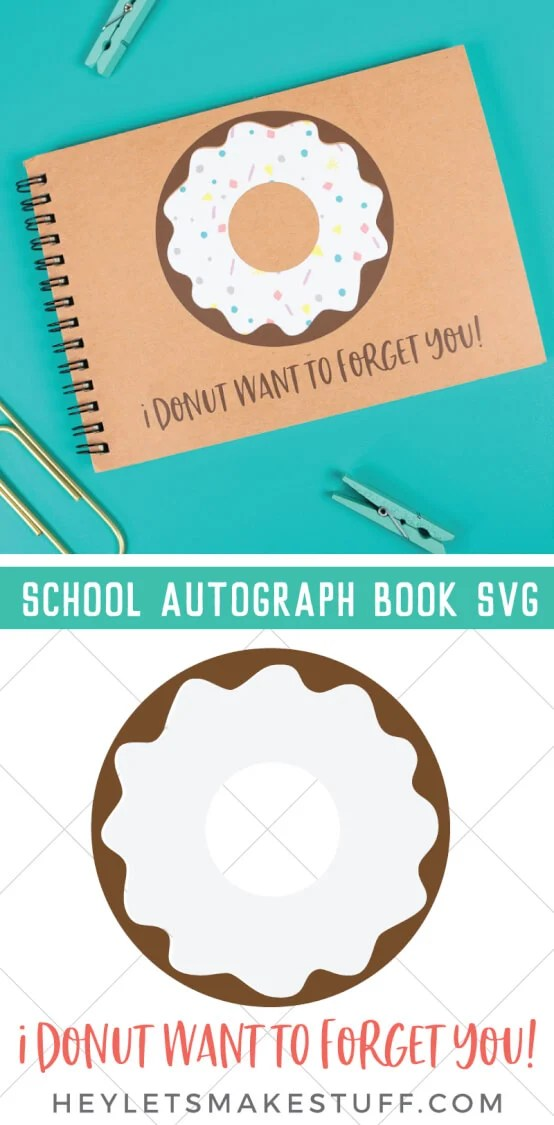 """Your kiddos can collect all their friends', teachers' and classmates' autographs—as well as make them laugh!—in this personalized school autograph book that reads """"I donut want to forget you"""" on the cover! via @heyletsmakestuf"""