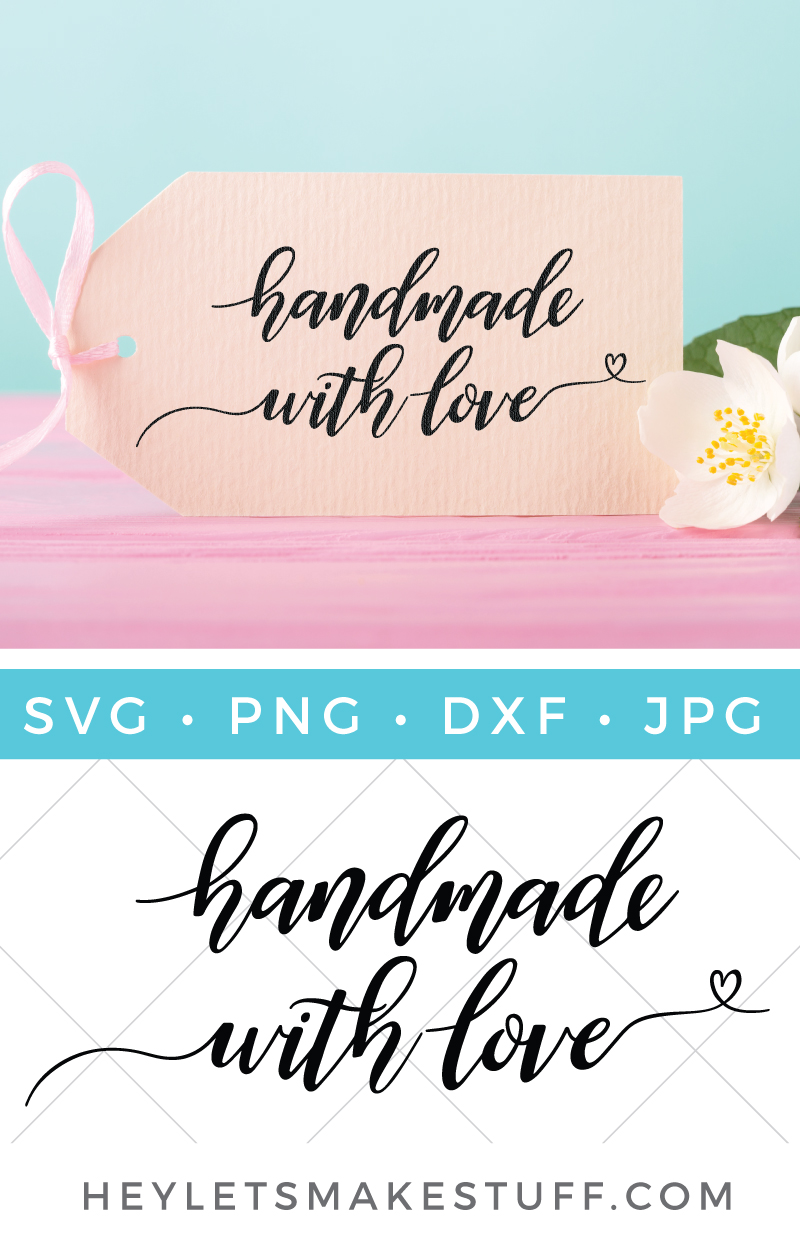 Show them how much you care with a gift that's truly from the heart. This Handmade with Love SVG adds that personal touch to all of your special creations. via @heyletsmakestuf