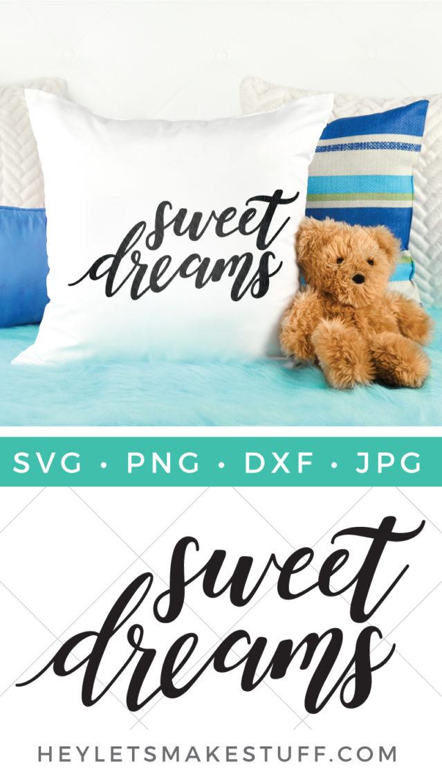 Download Sweet Dreams SVG - Hey, Let's Make Stuff