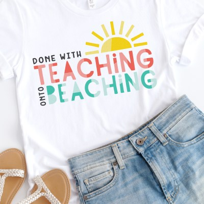 Funny Teacher SVG: Done with Teaching, Onto Beaching!