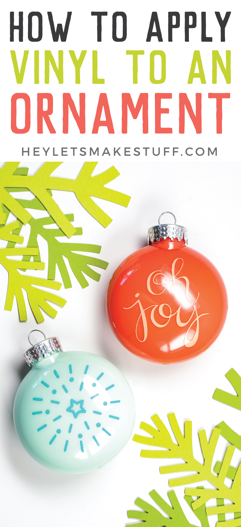 Making custom ornaments with your Cricut is easy, but how do you apply vinyl to an ornament without wrinkling? Here are my best tips and tricks for making the perfect DIY ornament. via @heyletsmakestuf