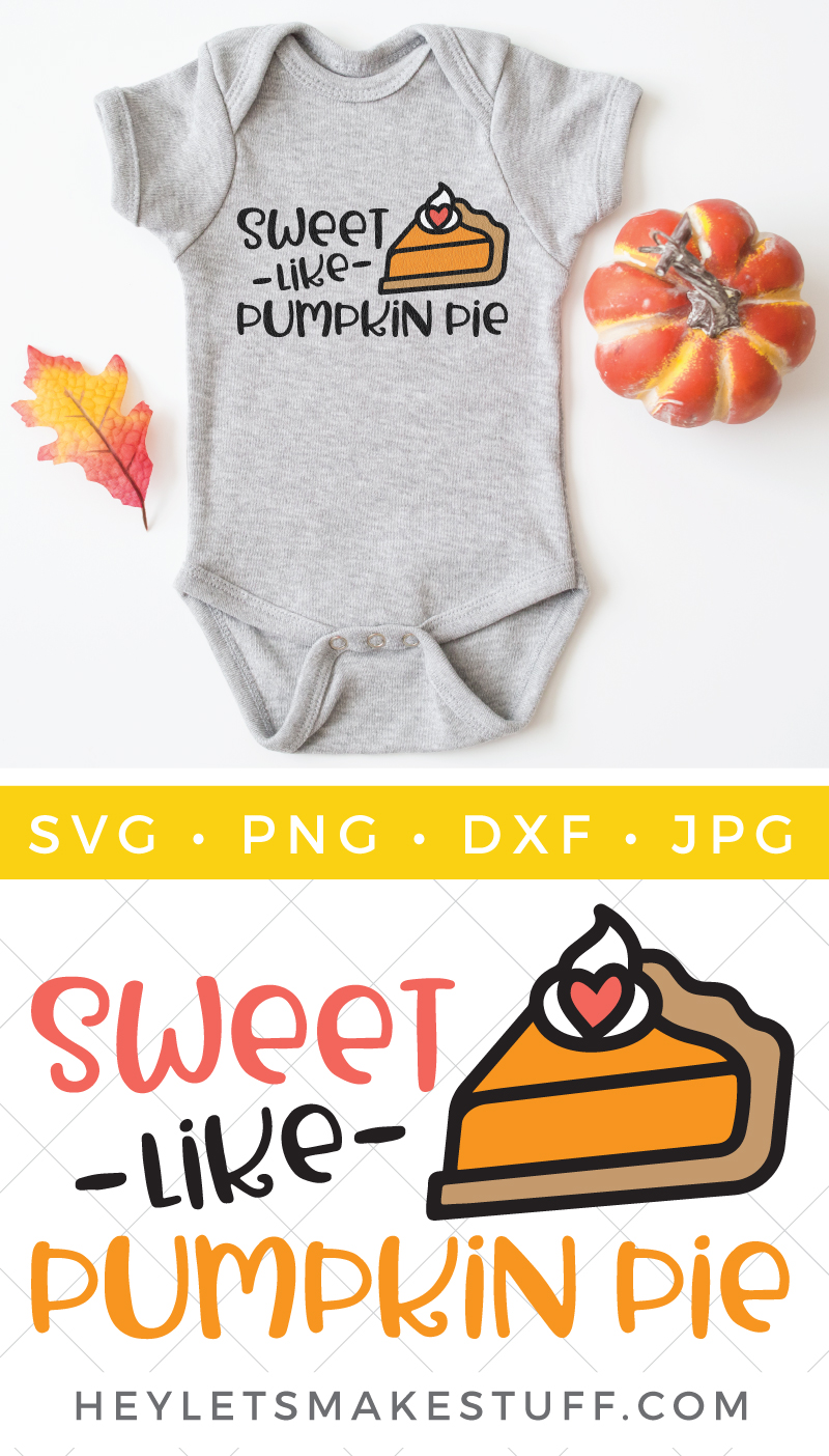 Your little one will be deliciously cute in a onesie made with this Sweet Like Pumpkin Pie SVG! Get this adorable free cut file, along with more than a dozen other free Thanksgiving SVG files! via @heyletsmakestuf