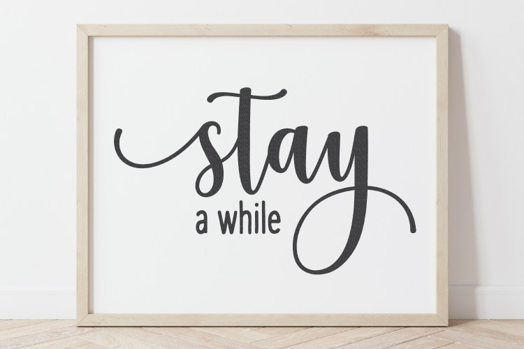 Stay A while wooden sign with SVG cut file