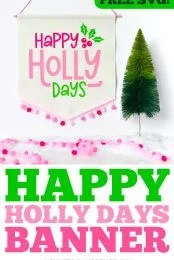 Happy Holly Days Banner Pin Image
