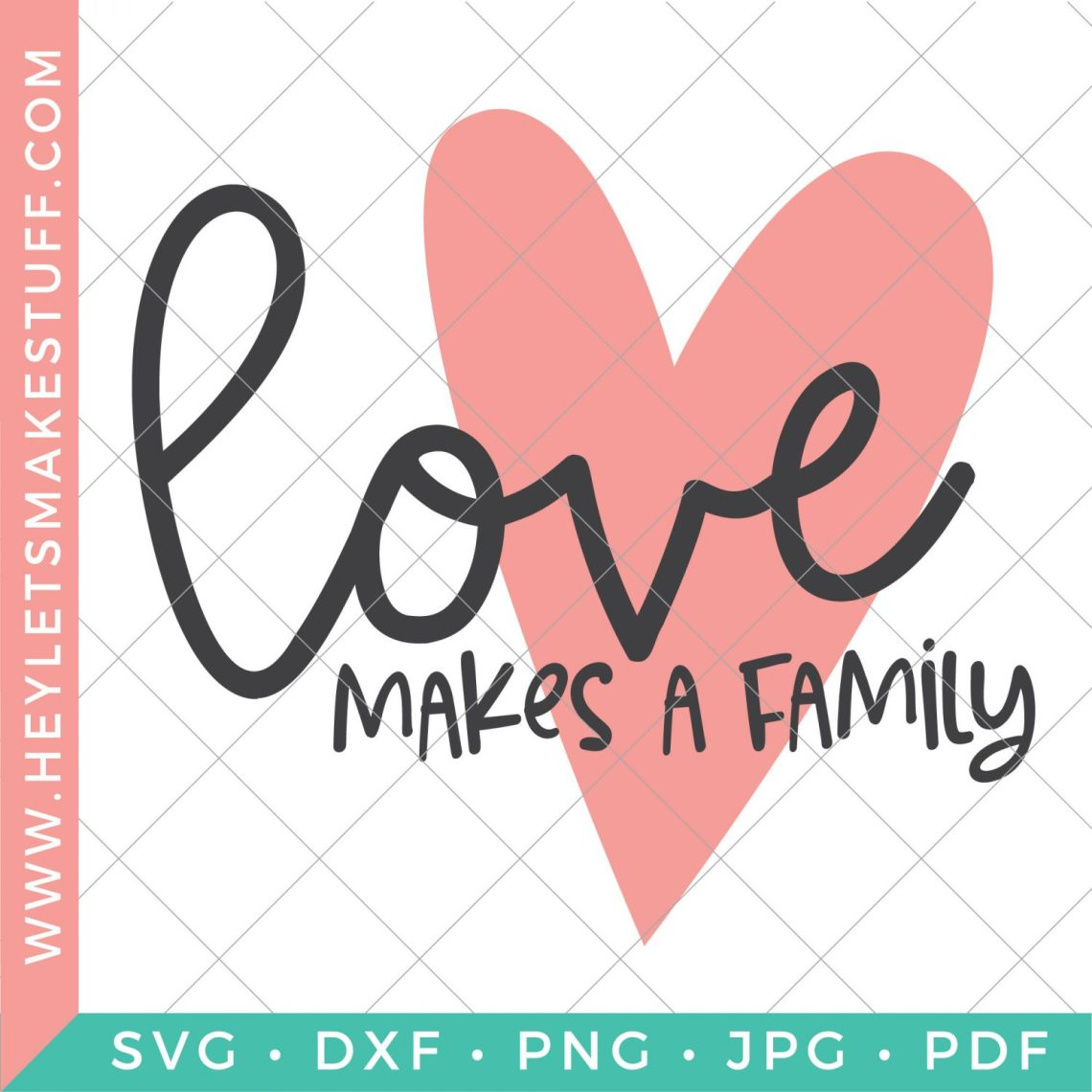 Download Free Love Makes a Family SVG for Cricut & Silhouette