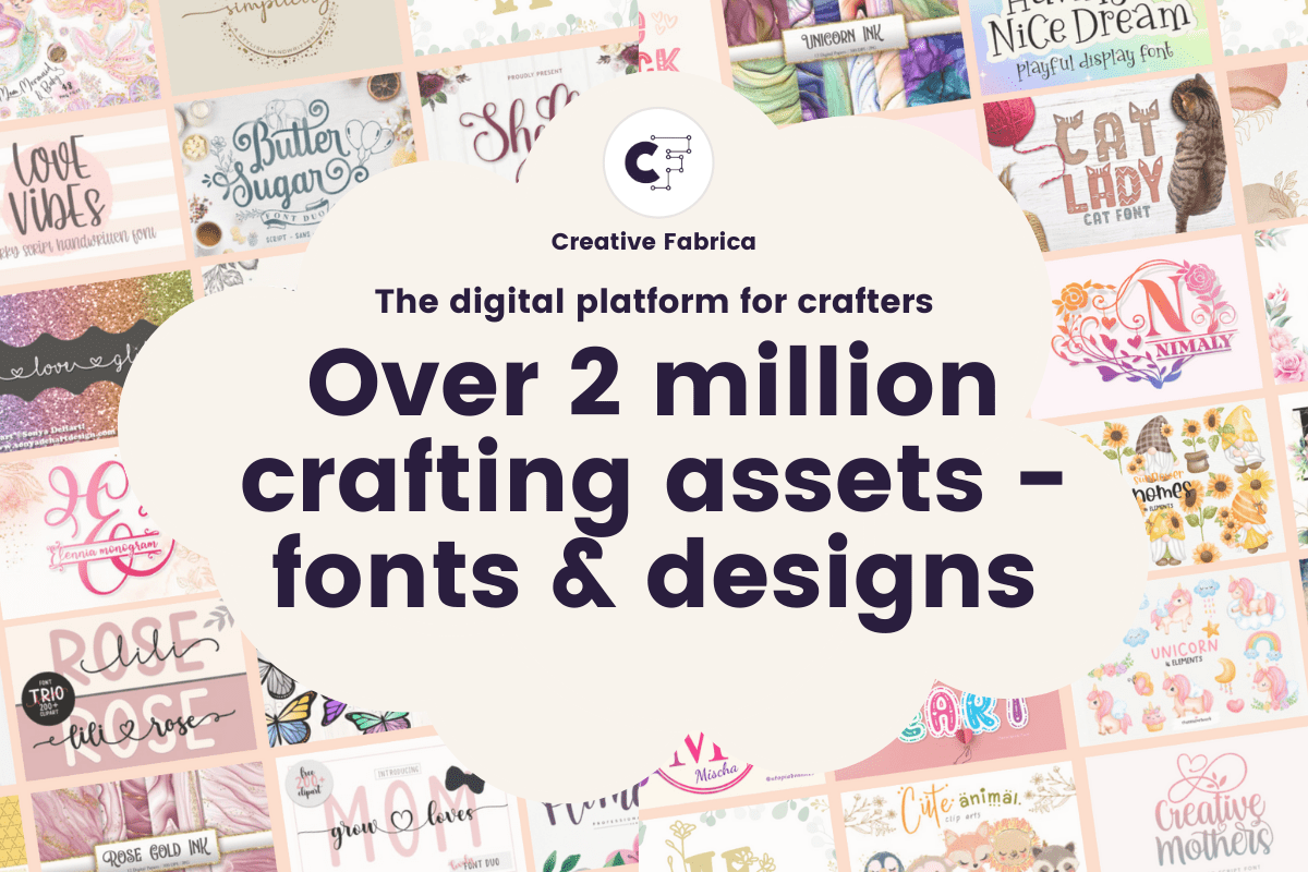 """Creative Fabrica Featured Image: """"Over 2 million crafting assets - fonts & designs"""""""