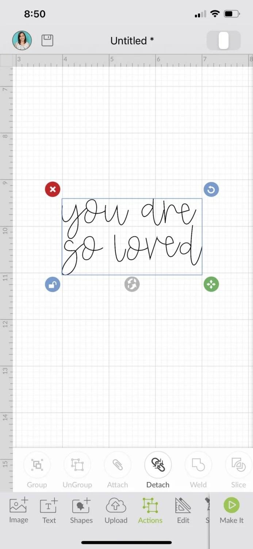 "Cricut Design Space iOS: Text ""you are so loved"" on Cricut Canvas"