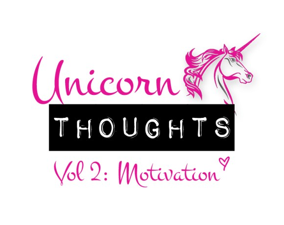 unicorn thoughts, motivation, hey little rebel, heylittlerebel.com