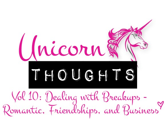 unicorn thoughts, breakups, hey little rebel, heylittlerebel.com