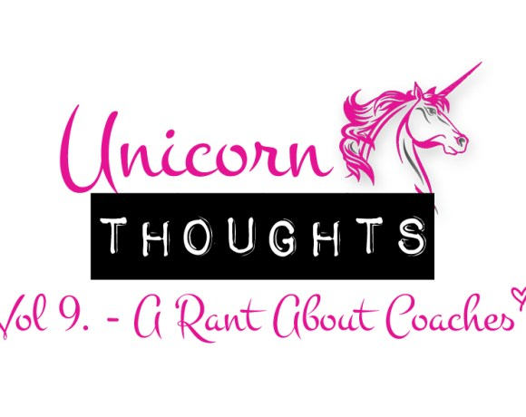 unicorn thoughts, rant about coaches, coaches, hey little rebel, heylittlerebel.com