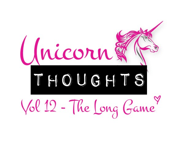 unicorn thoughts, the long game, Chrystal Rose, business, fitness, hey little rebel, heylittlerebel.com