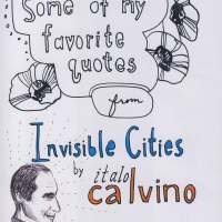 "Some of my favorite quotes from Italo Calvino's ""Invisible Cities"""