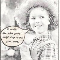 Shirley Temple likes what I'm doing!
