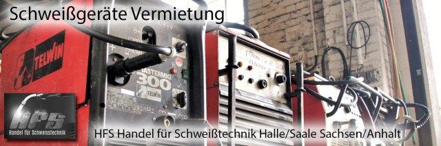Schweißgeräte mieten, Schweißgerät Vermietung WIG, MIG MAG, E-Hand, Plasma, Halle Saale, Sachsen Anhalt