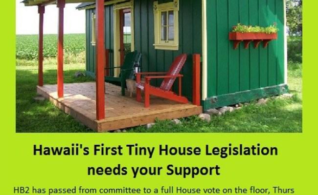Support Tiny House Legislation House Bill Hb2 Hawaii