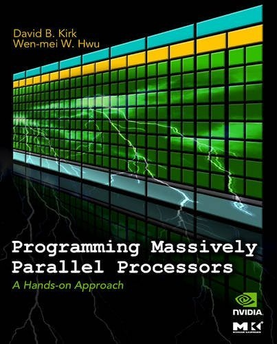 Programming Massively Parallel Processors: A Hands-on Approach (Applications of GPU Computing Series)