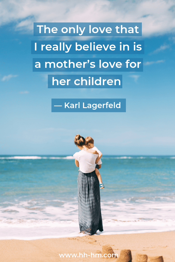 20 Inspiring Quotes About Motherhood And Love Her Highness Hungry Me