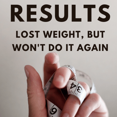 Keto Diet Results – Lost Weight, But Never Again