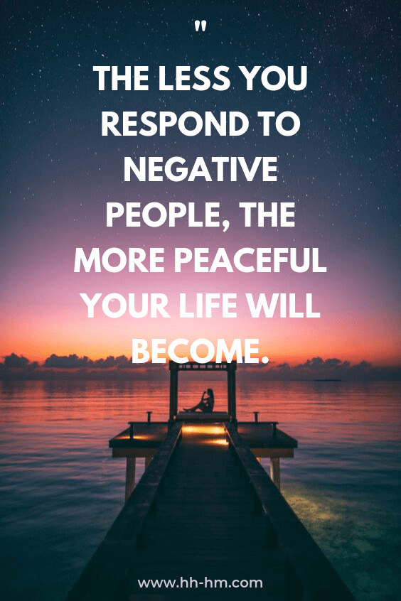 inspirational quotes / positive quotes: the less you respond to negative people