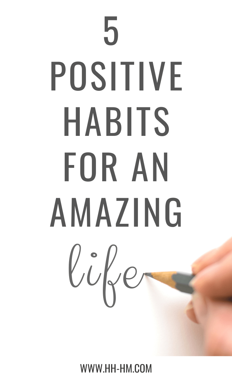 5 positive habits to start for an amazing life! These simple self-care and morning routine habits can change everything for you if you're not where you want to be in life yet.