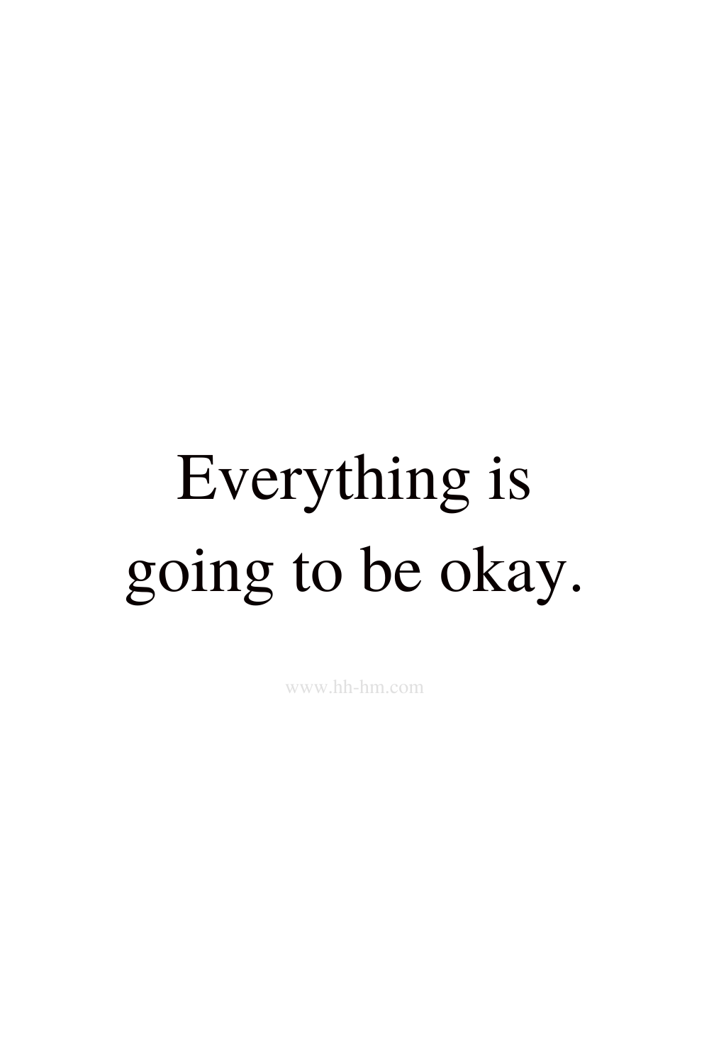 Everything is going to be okay - morning affirmations
